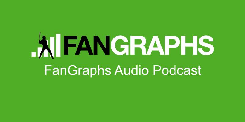 Podcastfangraphsaudio
